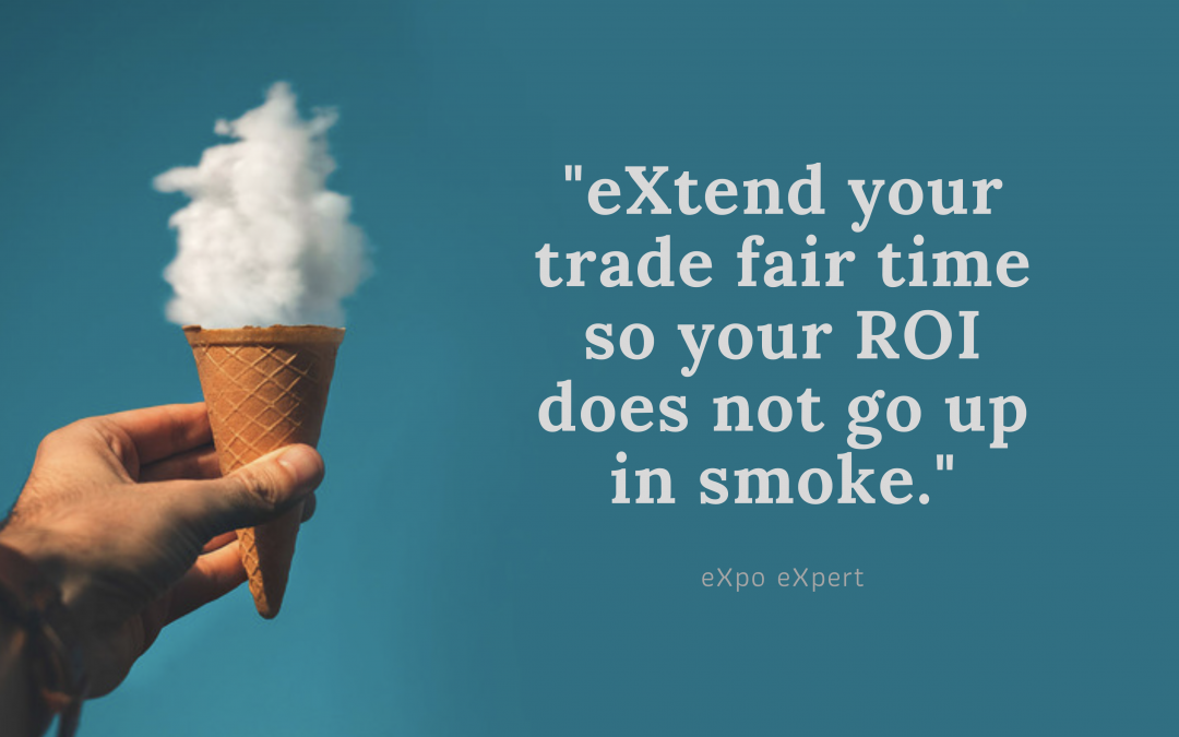 eXtend your trade fair time with a positive ROI